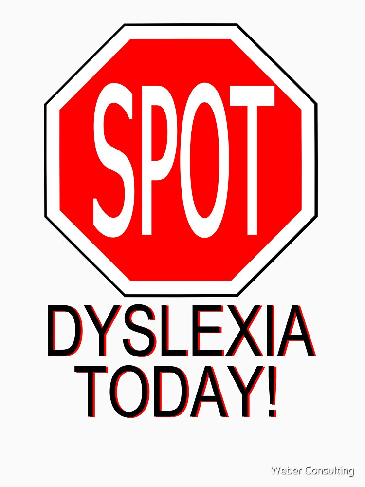 SPOT Dyslexia Today! (Funny Shirt) by HalfNote5