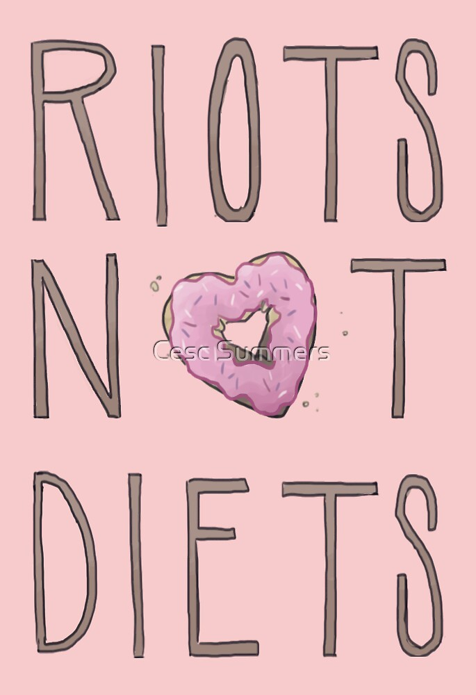 Riots Not Diets by Cesc Summers