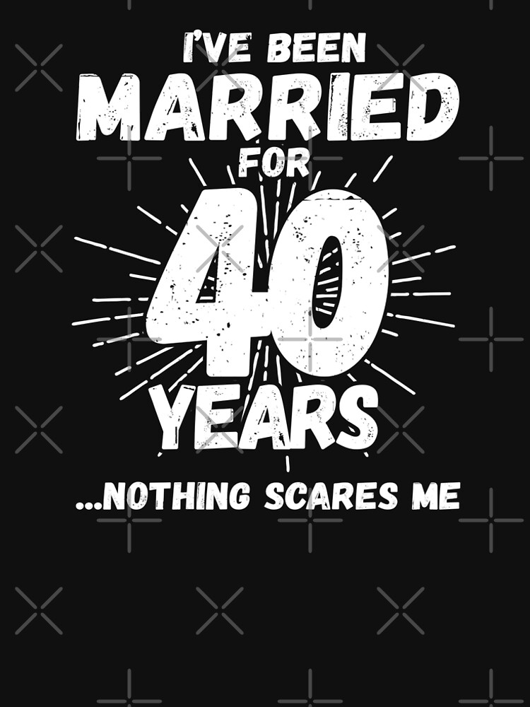 Couples Married 40 Years - Funny 40th Wedding Anniversary by teemixer