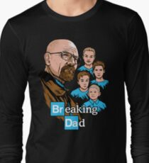 Breaking Dad Long Sleeve T-Shirt