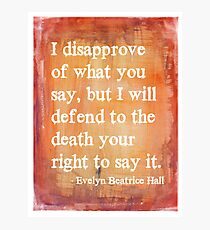 Evelyn Beatrice Hall Quote Photographic Print