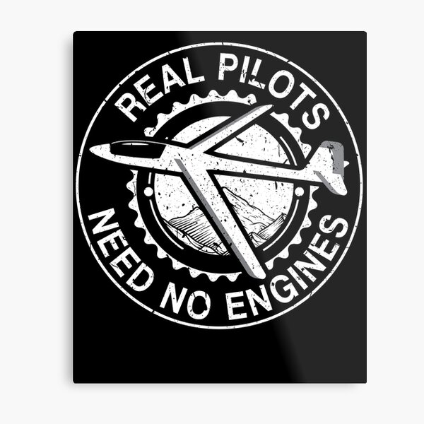 Glider Pilot Gliding Life No Engines Metal Print
