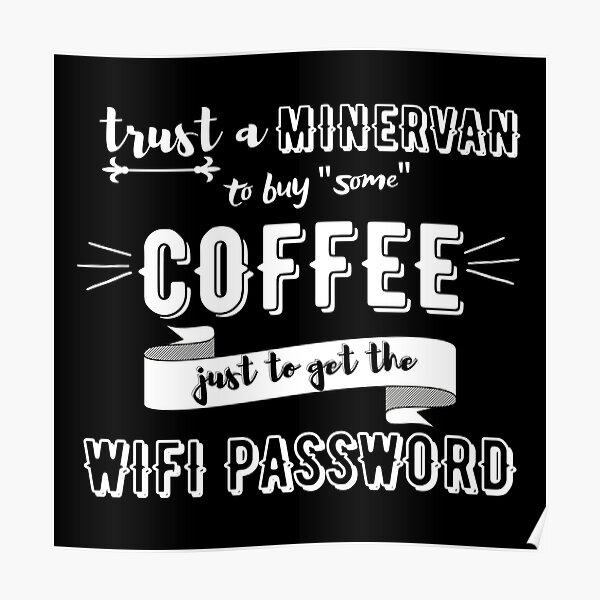 Café + WiFi + Minervan! Póster