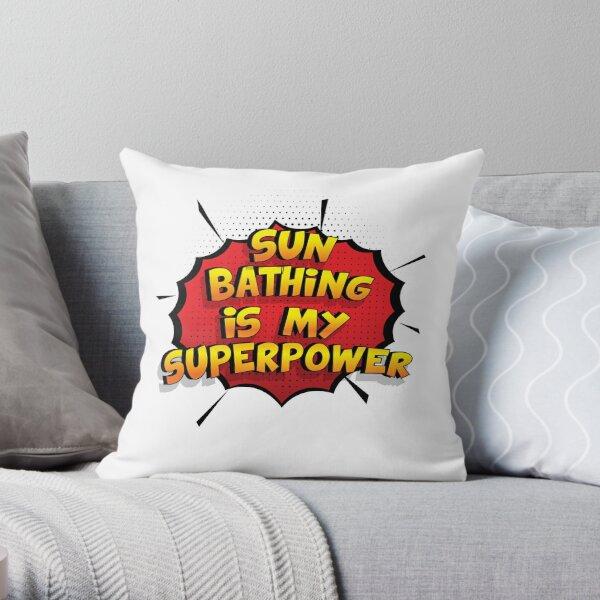 Sun Bathing ist mein Superpower Lustiges Sun Bathing Designgeschenk Dekokissen