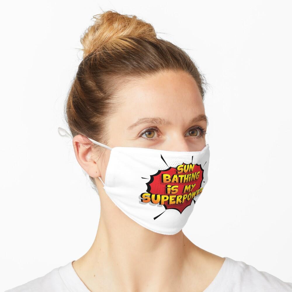 Sun Bathing ist mein Superpower Lustiges Sun Bathing Designgeschenk Maske