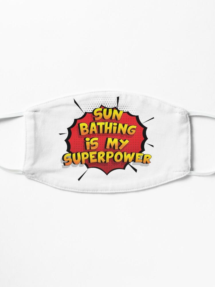 Alternative Ansicht von Sun Bathing ist mein Superpower Lustiges Sun Bathing Designgeschenk Maske