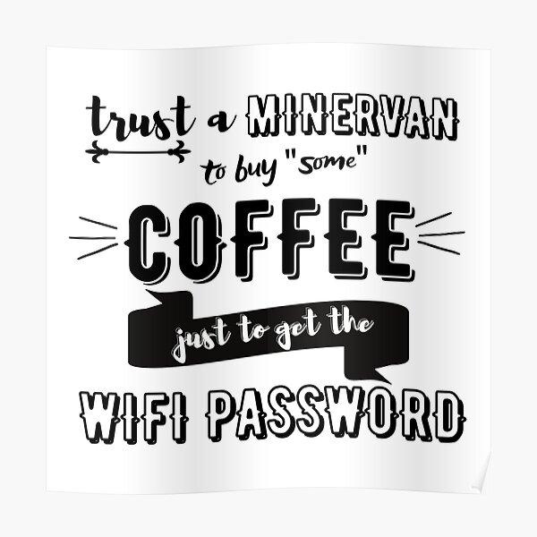 Café + WiFi + Minervan! (en negro) Póster