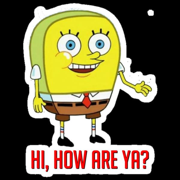 Image result for hi how are ya spongebob