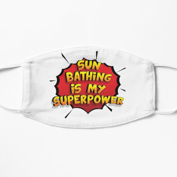 Sun Bathing ist mein Superpower Lustiges Sun Bathing Designgeschenk Flache Maske