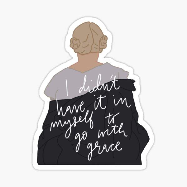 Go with grace my tears ricochet  Sticker