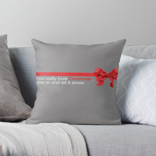 Love Actually - If you really love Christmas, come on and let it snow Throw Pillow