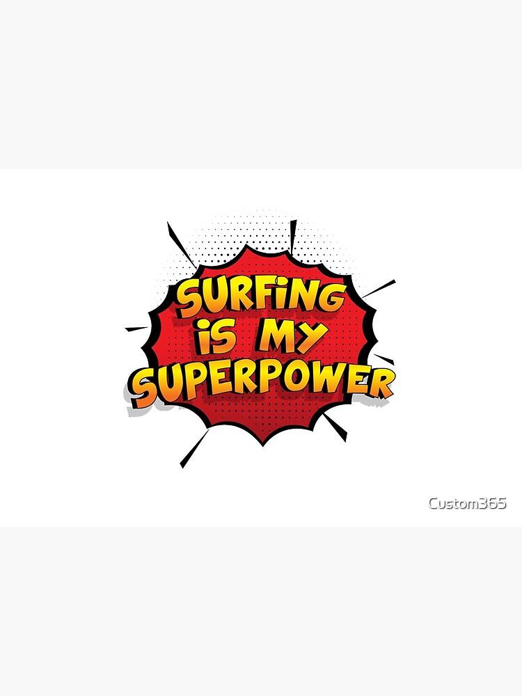 Surfing ist mein Superpower Lustiges Surfing Designgeschenk von Custom365