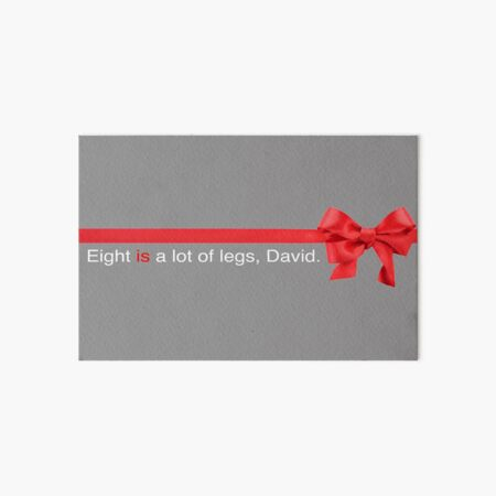 Love Actually | Eight is a lot of legs, David. Art Board Print