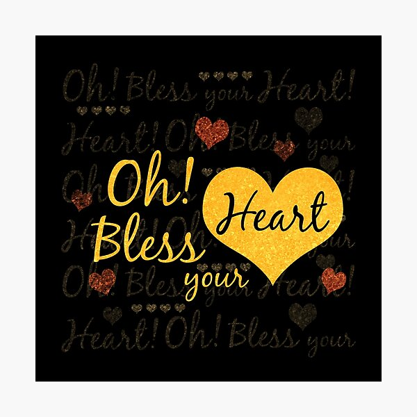 Oh Bless Your Heart Golden Text Pattern  Photographic Print