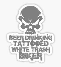 Beer Drinking Tattooed White Trash Biker Sticker