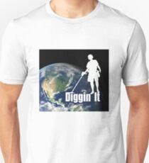 I Dig the Earth - Metal detecting, treasure hunters T-Shirt T-Shirt