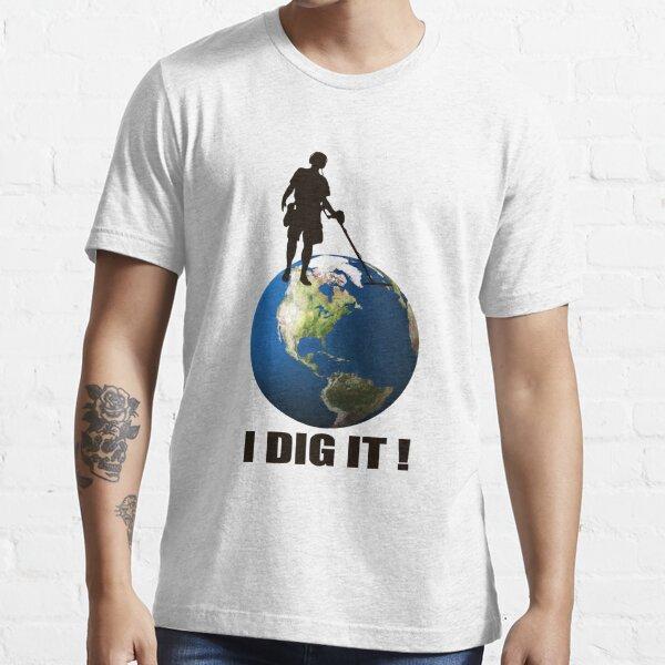 I Dig It! - Metal Detector, Relic hunter T-Shirt Essential T-Shirt