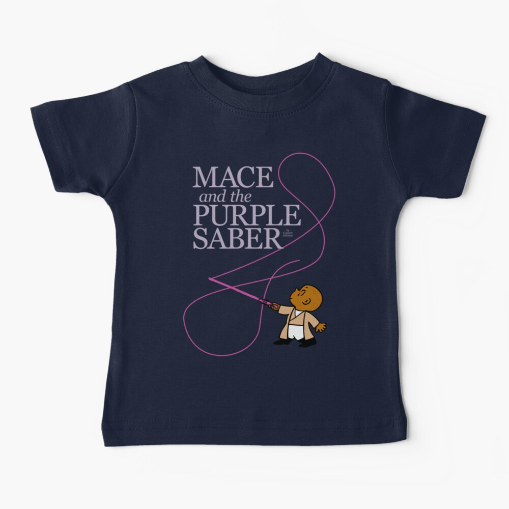 Mace and the Purple Saber Baby T-Shirt