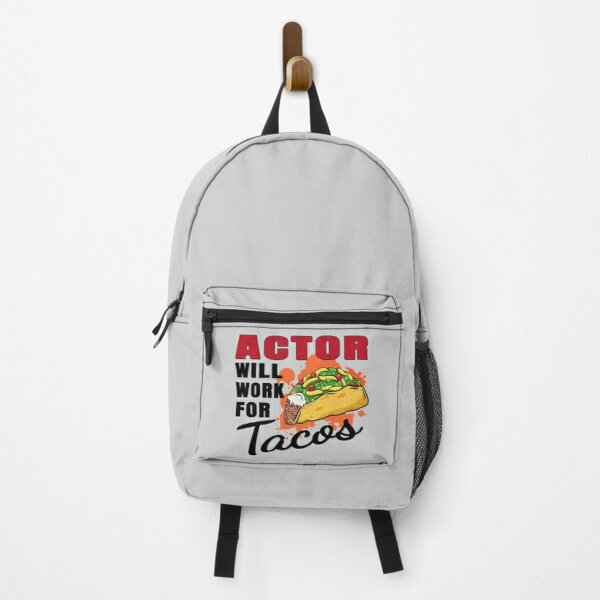 Actor Will Work For Tacos Backpack