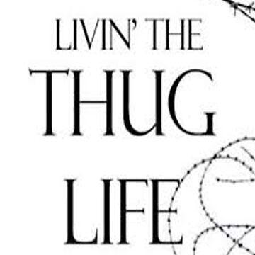 Thug Life by Andyjohn
