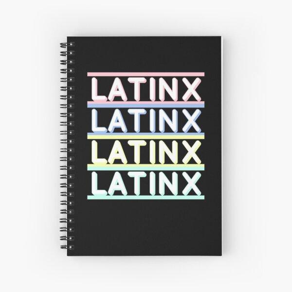 Latinx Latinx Latinx Latinx Spiral Notebook