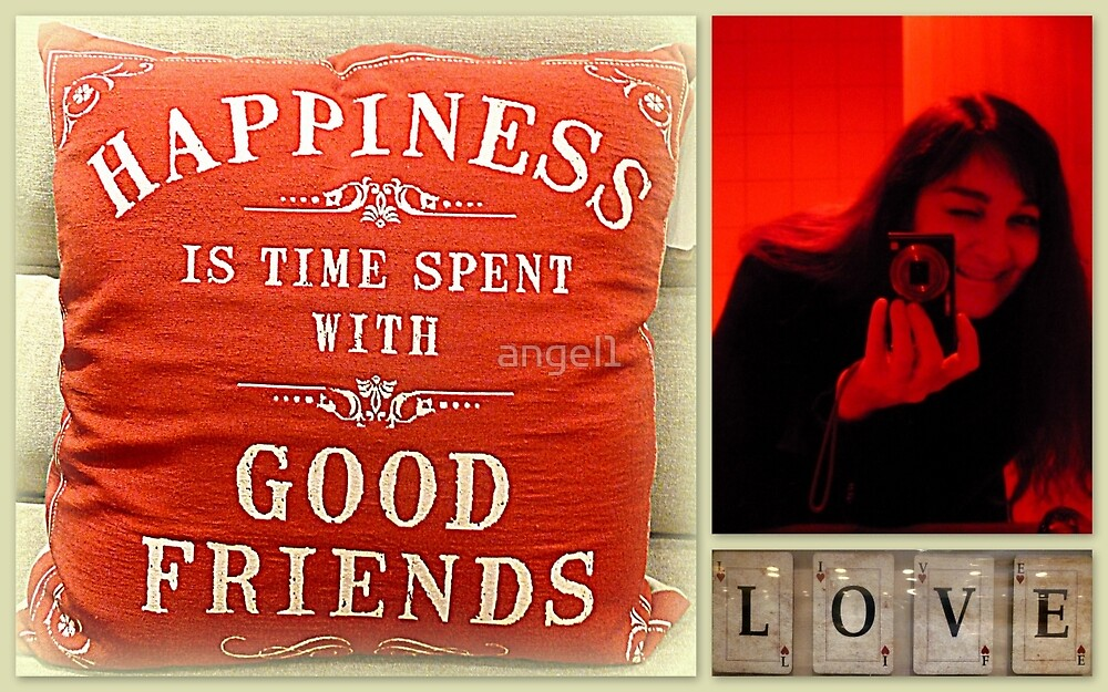 Happiness is time spent with good friends by ©The Creative  Minds
