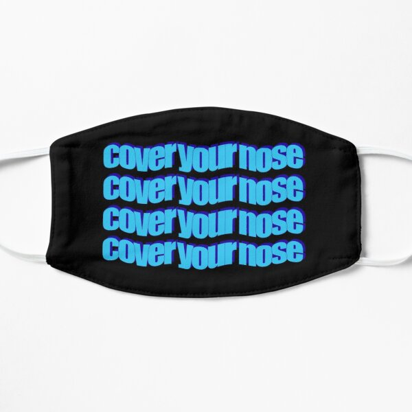 Cover Your Nose Mask