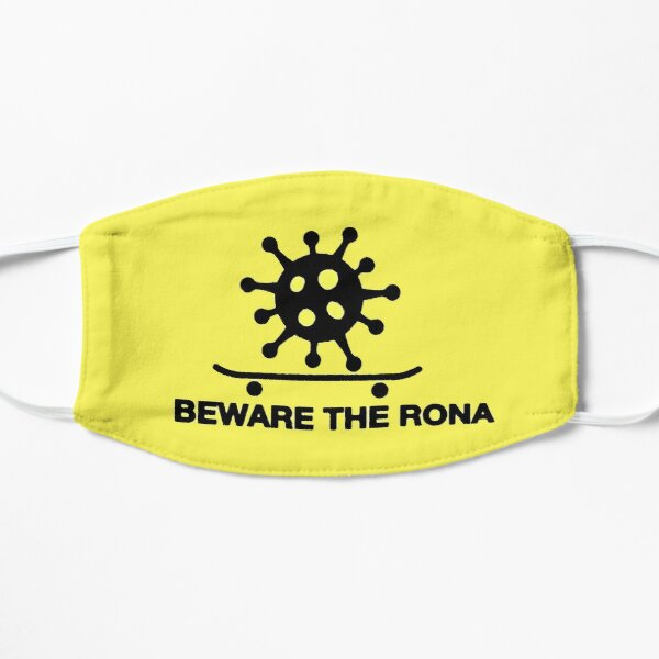 Beware The Rona Mask
