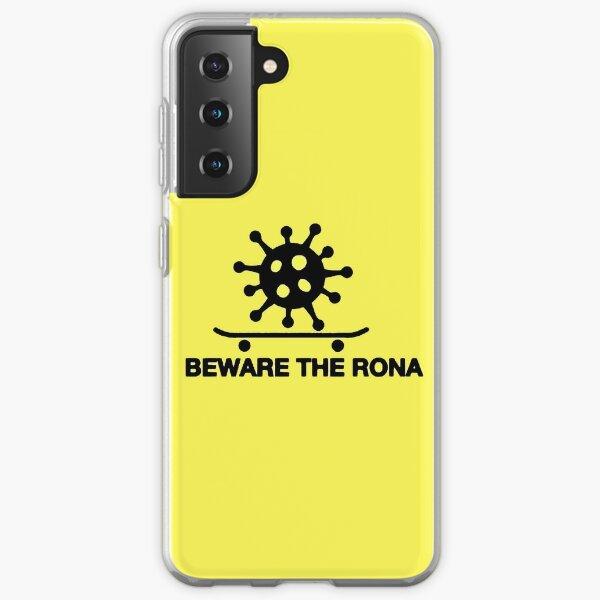 Beware The Rona Samsung Galaxy Soft Case