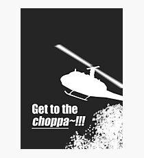 Quotes and quips - Choppa~ - dark Photographic Print