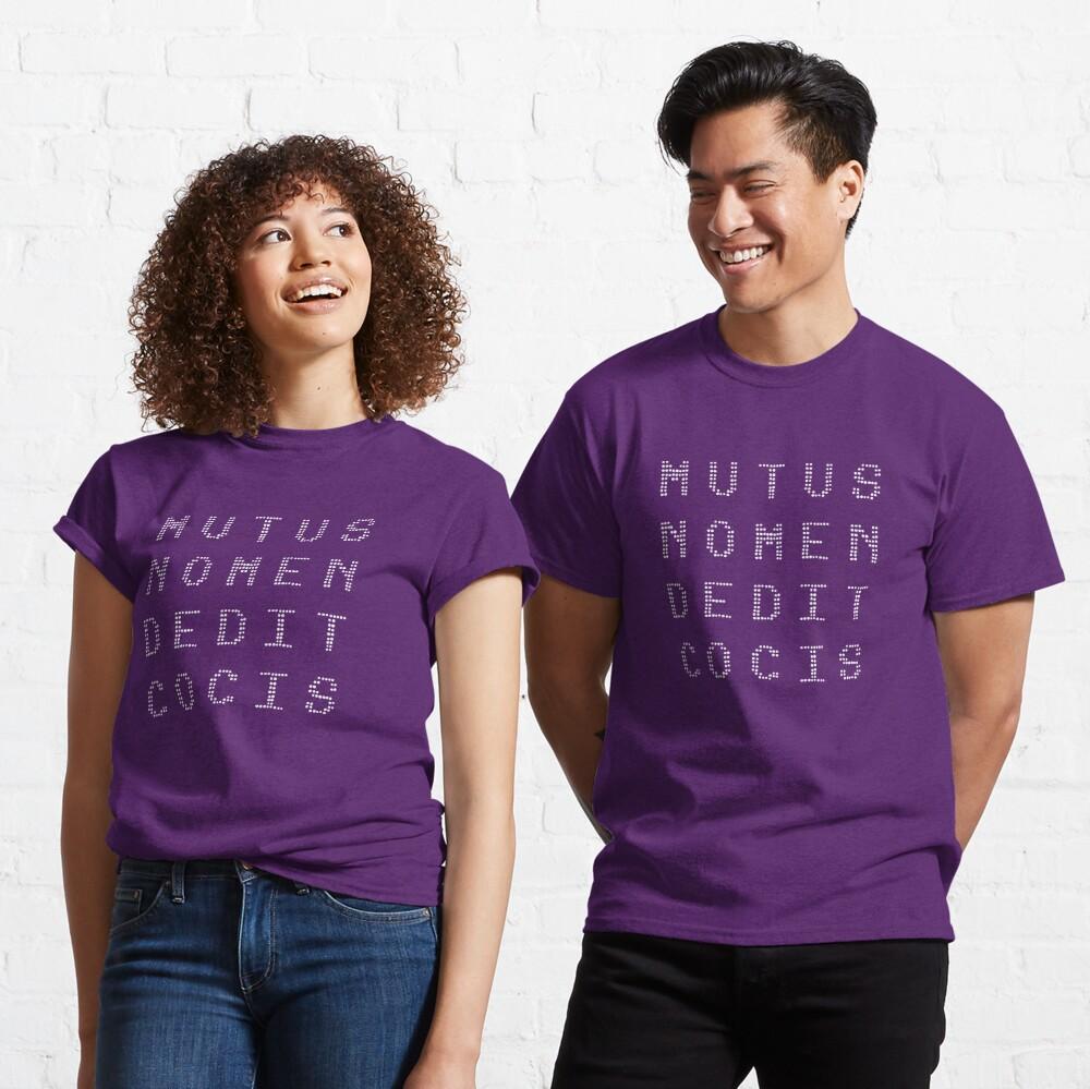 mutus nomen dedit cocis (white text) Classic T-Shirt