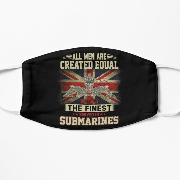 All Men Are Created Equal But Only The Finest Served In Royal Navy Submarines  Mask