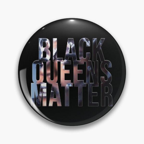 Black Queens Matter Pin