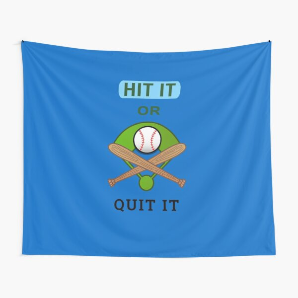 Baseball and Softball Fans - Hit It Or Quit It Tapestry