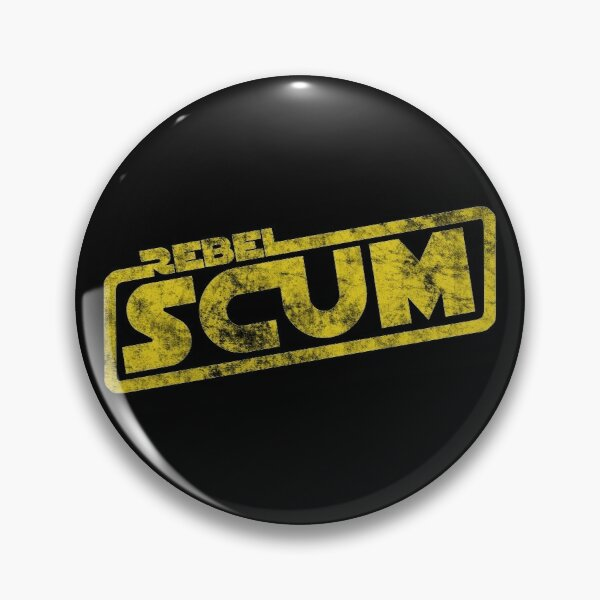 Rebel Scum - Movie Quote Reference Pin