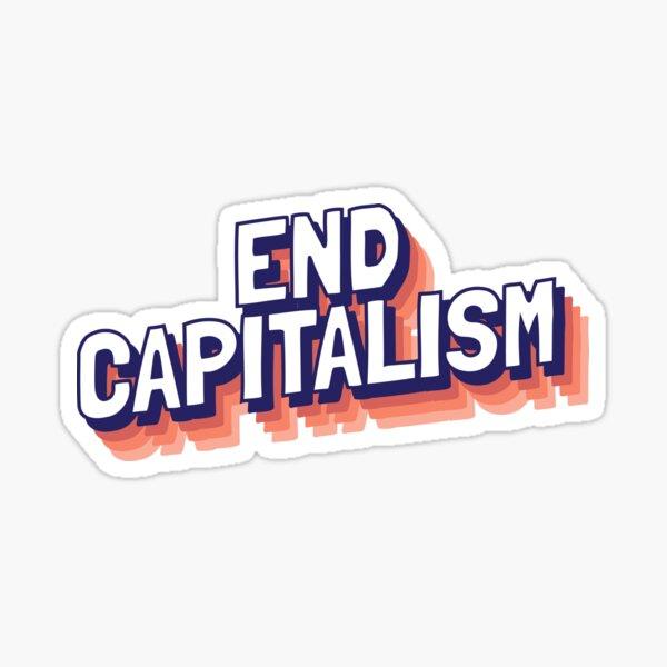 END CAPITALISM Sticker