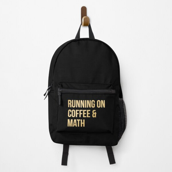 Running on Coffee and Math in Gold Backpack