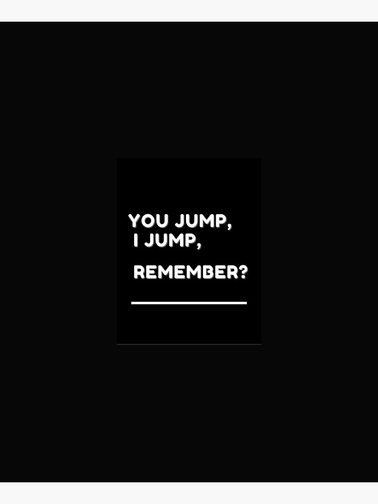 Movie quote Titanic dialogue you jump,I jump by Harshipatel