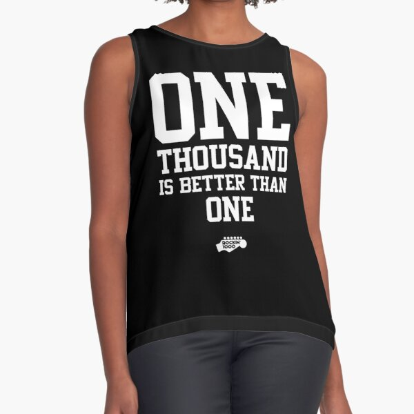 One Thousand is Better Than One Sleeveless Top