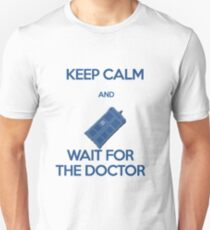 Keep calm and wait for the doctor! T-Shirt