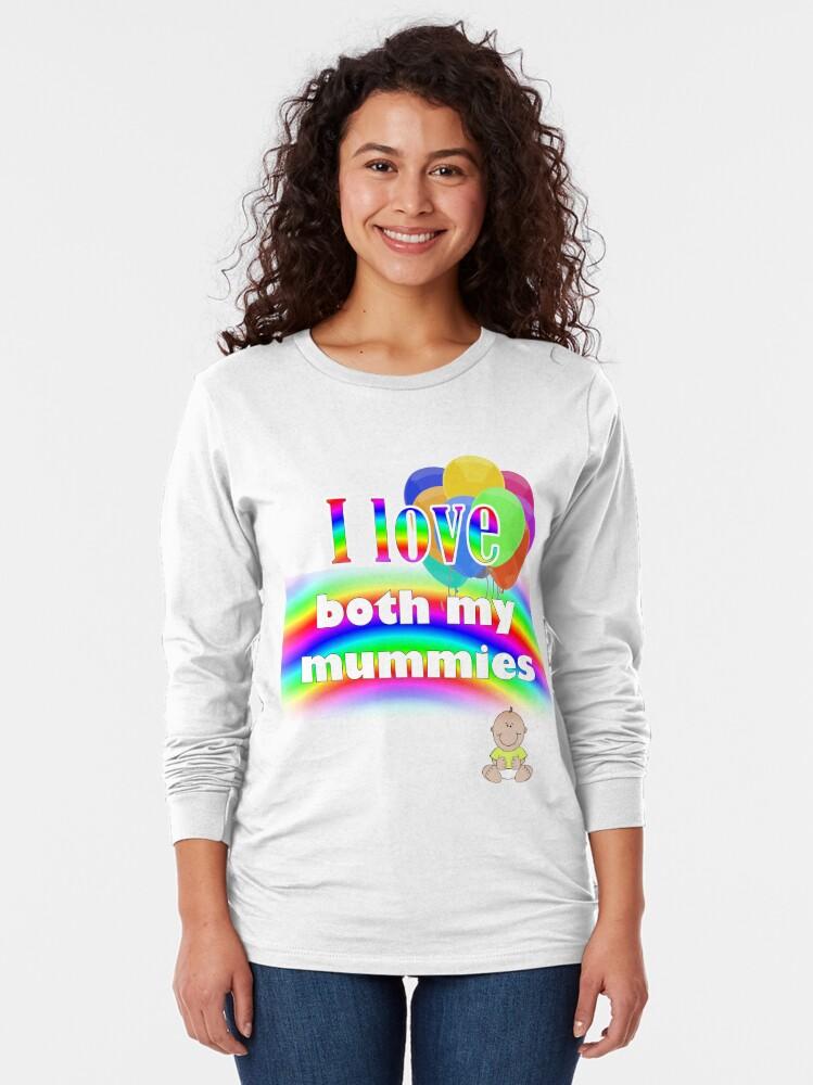 Alternate view of I love both my mummies: lesbian parenting Long Sleeve T-Shirt