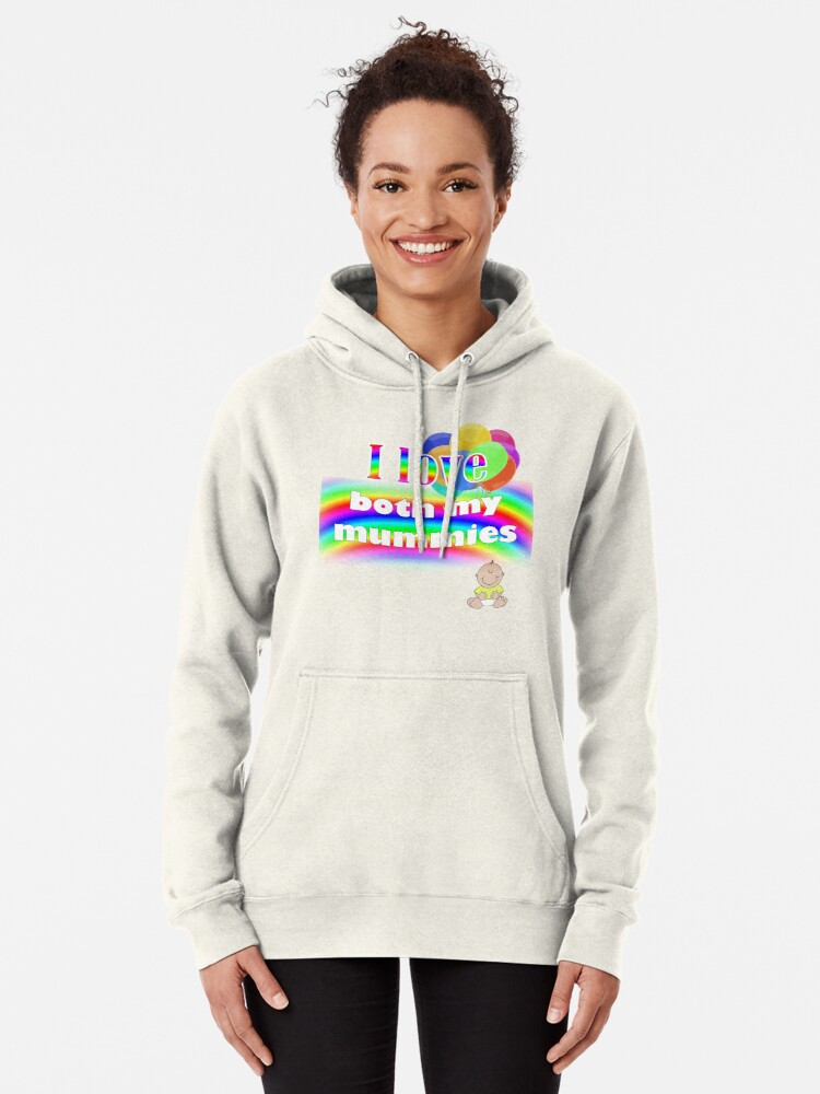 Alternate view of I love both my mummies: lesbian parenting Pullover Hoodie