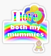 I love both my mummies: lesbian parenting Sticker