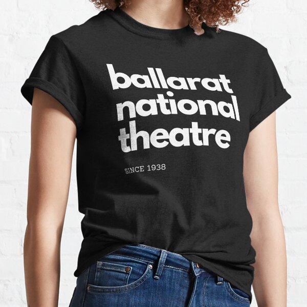 Ballarat National Theatre Since 1938 Classic T-Shirt
