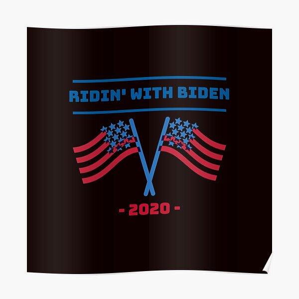 Ridin With Biden 2020 Election Vote Democrat Poster