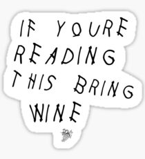 If You're Reading This Bring Wine Sticker