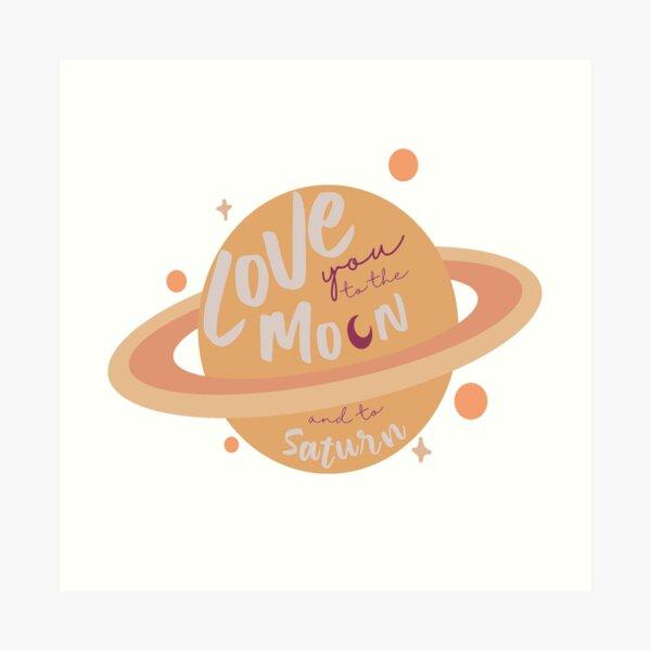 Te amo a la luna y a Saturno Lámina artística