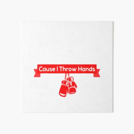 Try Jesus Not Me Cause I Throw Hands T Shirt Art Board Print