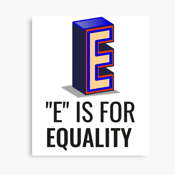 E Is For Equality Canvas Print