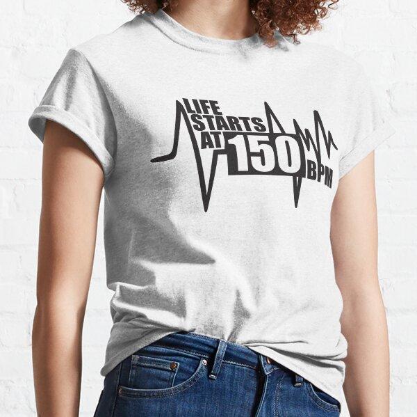 La vie commence à 150 BPM T-shirt classique